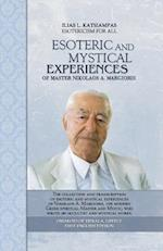 Esoteric and Mystical Experiences of Master Nikolaos A. Margioris