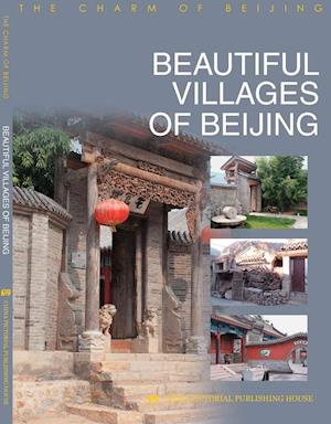 Beautiful Villages of Beiijing af Gang Li