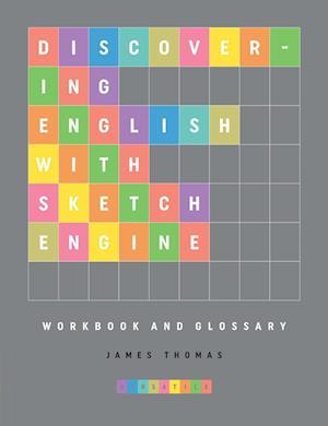 Bog, paperback Discovering English with Sketch Engine Workbook af James Thomas