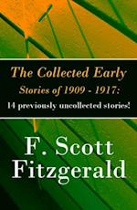 Collected Early Stories of 1909 - 1917: 14 previously uncollected stories! af Francis Scott Fitzgerald