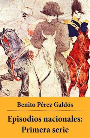 Episodios nacionales: Primera serie af Benito Perez Galdos