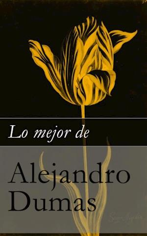 Lo mejor de Alejandro Dumas af Alejandro Dumas