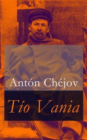 Tio Vania af Anton Chejov