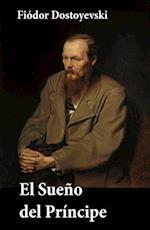 El Sueno del Principe af Fiodor Dostoyevski