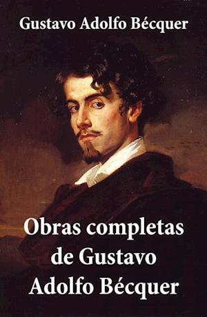 Obras completas de Gustavo Adolfo Becquer af Gustavo Adolfo Becquer