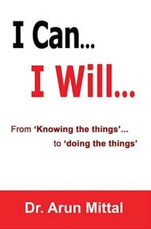 Bog, paperback I Can... I Will... af Arun Mittal