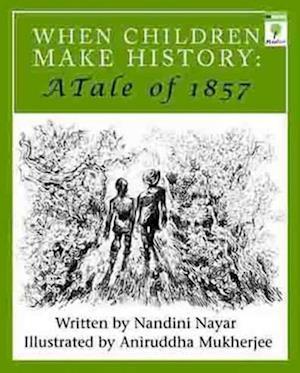 When Children Make History-A Tale of 1857 af Nandini Nayar