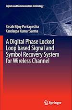 A Digital Phase Locked Loop Based Signal and Symbol Recovery System for Wireless Channel (Signals and Communication Technology Hardcover)