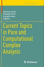 Current Topics in Pure and Computational Complex Analysis (Trends in Mathematics)