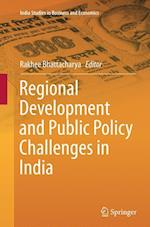 Regional Development and Public Policy Challenges in India (India Studies in Business and Economics)
