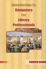Introduction to Computers for Library Professionals af Gurdev Singh