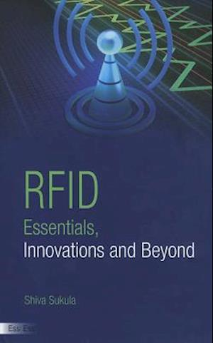 Rfid Essentials, Innovations and Beyond af Shiva Sukula
