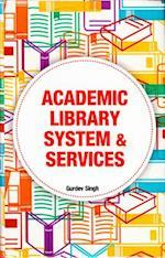 Academic Library System & Services af Gurdev Singh