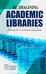 Re-Imagining Academic Libraries
