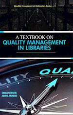 A Textbook on Quality Management in Libraries (Quality Assurance in Libraries, nr. 1)