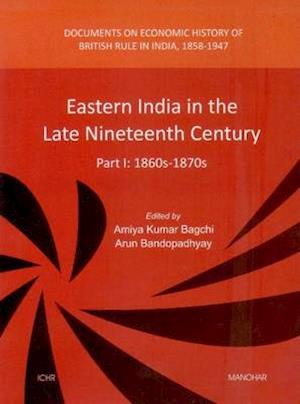 Eastern India in the Late Nineteenth Century af Amiya Kumar Bagchi
