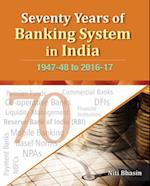 Seventy Years of Banking System in India