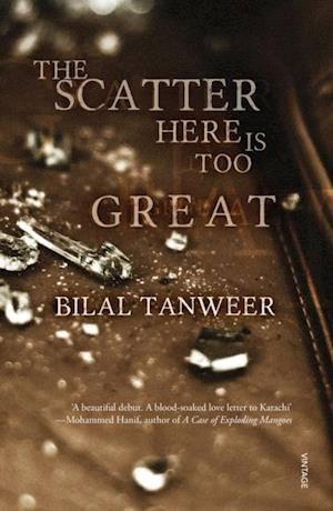 Scatter Here Is Too Great af Bilal Tanweer