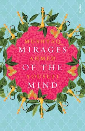 Mirages of the Mind af Mushtaq Ahmed Yousufi