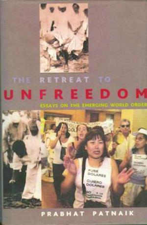 Bog, hardback The Retreat to Unfreedom af Prabhat Patnaik