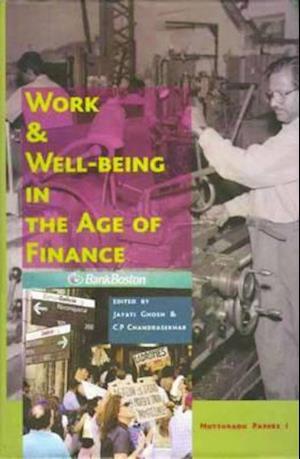 Bog, hardback Work and Well-being in the Age of Finance af Jayati Ghosh