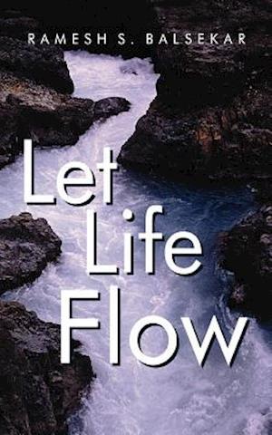 Let Life Flow af Ramesh Balsekar