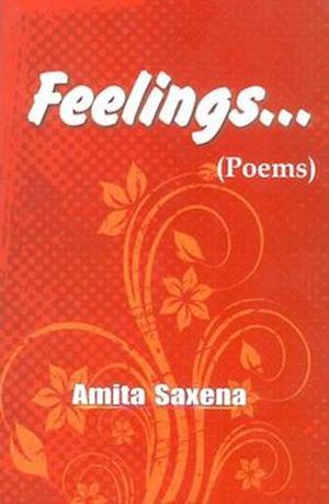 Feelings af Amita Saxena