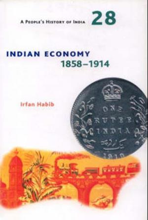 Bog, hardback Indian Economy 1858-1914 af Irfan Habib