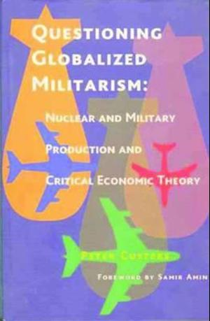 Bog, paperback Questioning Globalized Militarism af Peter Custers