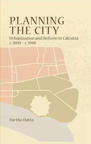 Bog, hardback Planning the City af Partho Datta