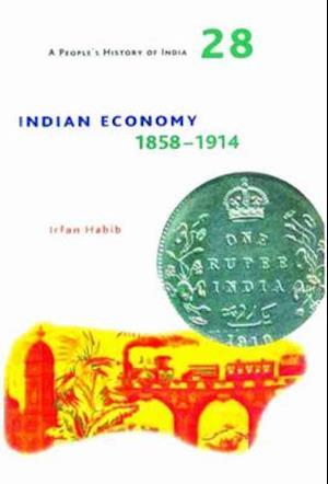 Bog, paperback Indian Economy 1858-1914 af Irfan Habib