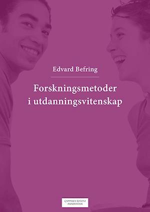 Forskningsmetoder i utdanningsvitenskap af Edvard Befring