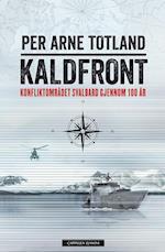 Kaldfront : konfliktområdet Svalbard gjennom 100 år