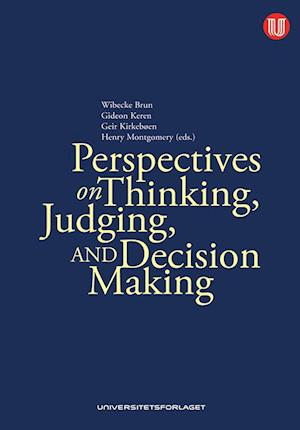 Perspectives on Thinking, Judging & Decision-Making af Geir Kirkeboen, Henry Montgomery, Gideon Keren