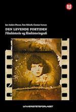 Den levende fortiden : filmhistorie og filmhistoriografi