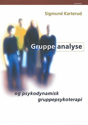 Gruppeanalyse og  psykodynamisk gruppepsykologi af Sigmund Karterud
