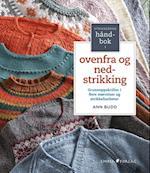 Strikkerens håndbok i ovenfra og ned-strikking : grunnoppskrifter i flere størrelser og strikkfastheter af Ann Budd