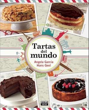 Tartas del mundo/ Cakes Around the World af Angela Garcia