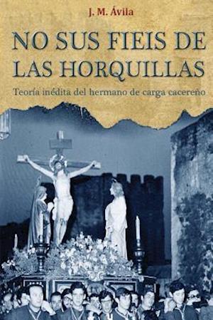 Bog, paperback No Sus Fieis de Las Horquillas af Jose Maria Avila Roman