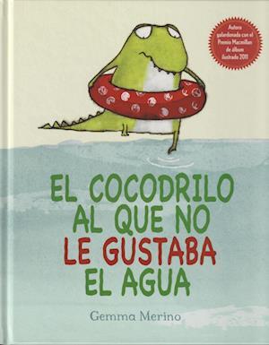 El cocodrilo al que no le gustaba el agua / The Crocodile Who Didn't Like Water af Gemma Merino