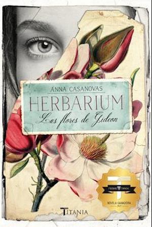 Herbarium Las flores de Gideon / Herbarium Gideon Flowers af Anna Casanovas