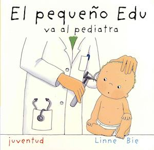 Bog, hardback El pequeno Edu va al pediatra / Little Edu Goes to the Pediatrician af Linne Bie