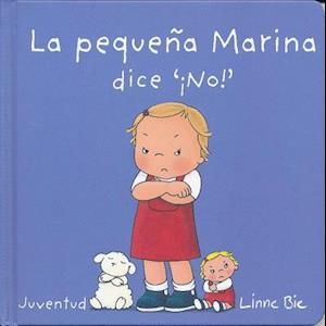 La Pequea Marina Dice No!- Little Marina Says No af Linne Bie