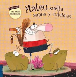 Mateo suelta sapos y culebras / Matthew Loose Toads and Snakes af Daniel Monedero
