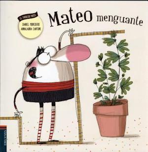 Mateo menguante / Mateo enthusiasm was ebbing away af Daniel Monedero