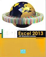 Learning Excel 2013 with 100 Practical Excercises (Learning with 100 Practical Exercices)