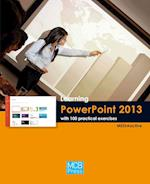 Learning PowerPoint 2013 with 100 Practical Excercises (Learning with 100 Practical Exercices)