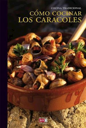 Como cocinar los caracoles af Varios Autores