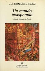 Un Mundo Exasperado af J. A. Gonzalez Sainz