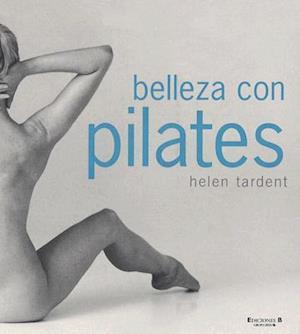 Bog, paperback Belleza Con Pilates/ Beauty Pilates af Helen Ardent